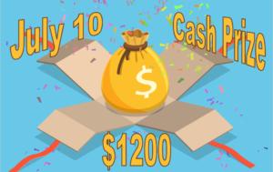 July 10 Cash Prize $1200